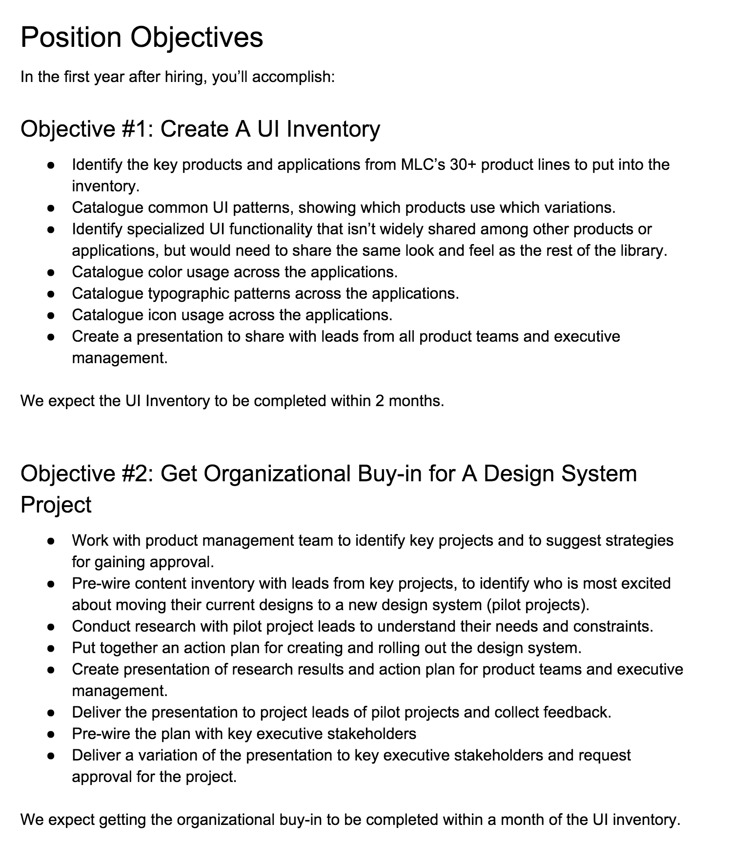An image of Position Objectives with detailed bullets for Objective #1: Creat A UI Inventory and Objective #2: Get Organizational Buy-in for A Design System Project as well as a timeline for each of these objectives to be completed by the new hire.